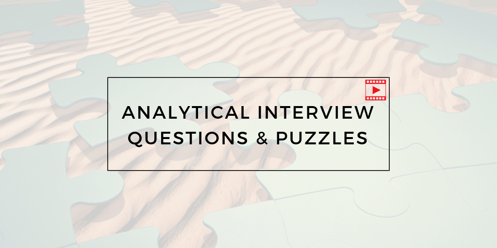 analytical interview questions   u0026 puzzles   u2013 video