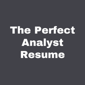 The Perfect Analyst Resume