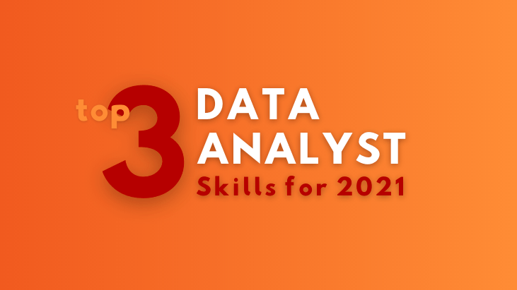 3 data analyst skills to learn in 2021