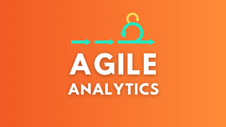 3 reasons to practice agile analytics