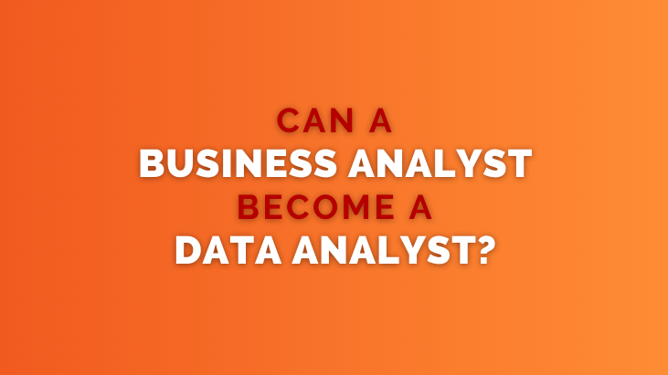Can a Business Analyst become a Data Analyst