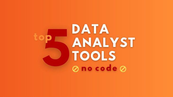 top 5 data analyst tools for non-programmers